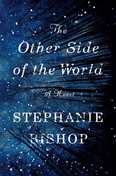The other side of the world : a novel / Stephanie Bishop.