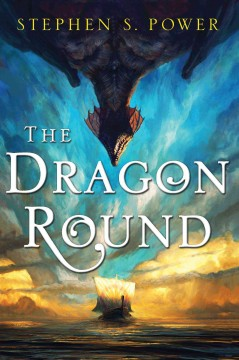 The dragon round /  Stephen S. Power.