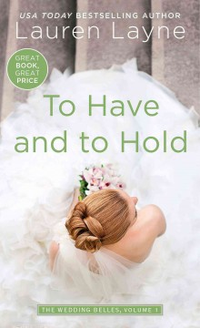 To have and to hold /  Lauren Layne.