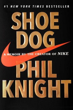 Shoe Dog / Phil Knight - Phil Knight