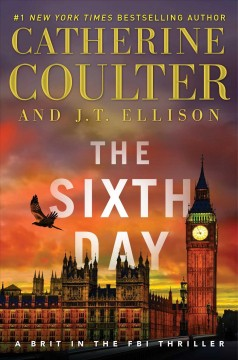 The Sixth Day / Catherine Coulter and JT Ellison - Catherine Coulter and JT Ellison