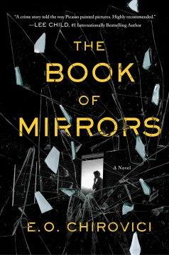 The book of mirrors : a novel / by E.O. Chirovici. - by E.O. Chirovici.