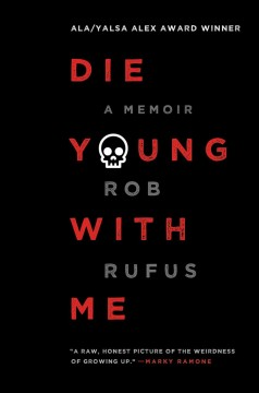 Die young with me : a memoir / Rob Rufus.
