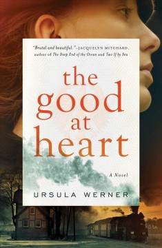 The good at heart /  Ursula Werner. - Ursula Werner.