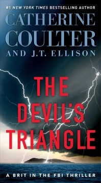 The devil's triangle /  Catherine Coulter and J.T. Ellison.