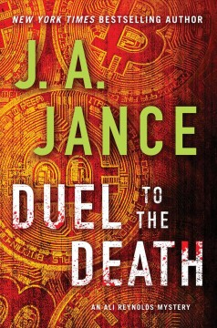 Duel to the death : an Ali Reynolds novel / J.A. Jance. - J.A. Jance.