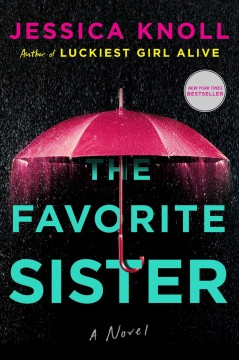 The favorite sister : a novel / Jessica Knoll.