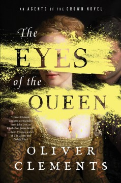 The eyes of the Queen /  Oliver Clements.