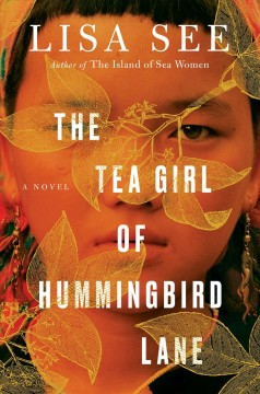 The tea girl of Hummingbird Lane : a novel / Lisa See. - Lisa See.