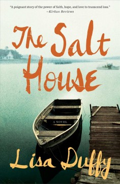 The salt house : a novel / Lisa Duffy. - Lisa Duffy.