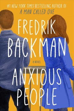 Anxious People / Fredrik Backman - Fredrik Backman