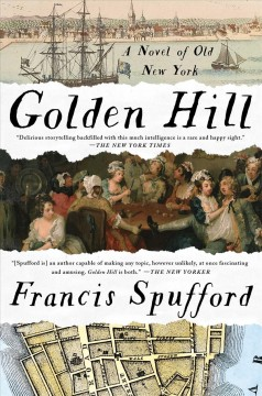 Golden Hill : a novel of old New York / Francis Spufford. - Francis Spufford.