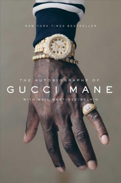 The Autobiography Of Gucci Mane / Gucci Mane with Neil Martinez-Belkin