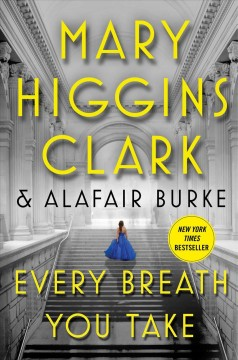Every Breath You Take / Mary Higgins Clark and Alafair Burke - Mary Higgins Clark and Alafair Burke