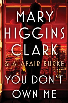 You Don't Own Me / Mary Higgins Clark and Alafair Burke - Mary Higgins Clark and Alafair Burke