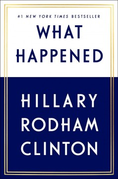 What Happened / Hillary Rodham Clinton - Hillary Rodham Clinton