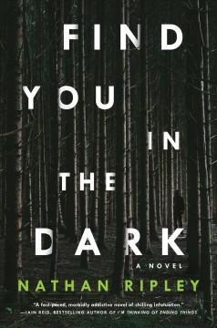 Find you in the dark /  Nathan Ripley. - Nathan Ripley.
