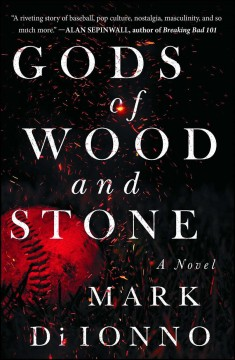 Gods of wood and stone : a novel / by Mark Di Ionno.