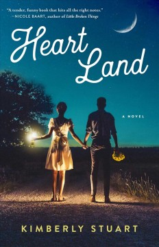 Heart land : a novel / Kimberly Stuart. - Kimberly Stuart.