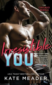 Irresistible you /  Kate Meader.