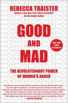 Good And Mad / Rebecca Traister - Rebecca Traister