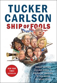 Ship Of Fools / Tucker Carlson