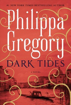 Dark tides : a novel / Philippa Gregory. - Philippa Gregory.