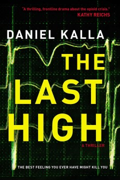 The last high : a thriller / Daniel Kalla. - Daniel Kalla.