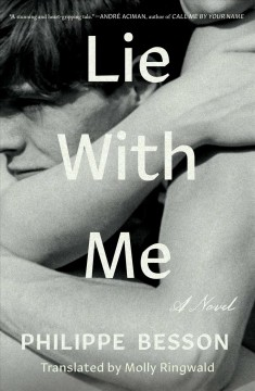Lie with me : a novel / Philippe Besson ; translated from the French by Molly Ringwald.