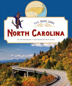 North Carolina /  by Ann Heinrichs ; illustrated by Matt Kania. - by Ann Heinrichs ; illustrated by Matt Kania.