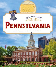 Pennsylvania /  by Ann Heinrichs ; illustrated by Matt Kania. - by Ann Heinrichs ; illustrated by Matt Kania.