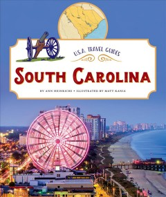 South Carolina /  by Ann Heinrichs ; illustrated by Matt Kania. - by Ann Heinrichs ; illustrated by Matt Kania.