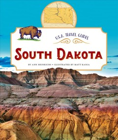 South Dakota /  by Ann Heinrichs ; illustrated by Matt Kania. - by Ann Heinrichs ; illustrated by Matt Kania.