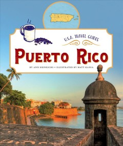 Puerto Rico /  by Ann Heinrichs ; illustrated by Matt Kania. - by Ann Heinrichs ; illustrated by Matt Kania.