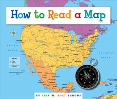 How to read a map /  by Lisa M. Bolt Simons.