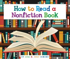 How to read a nonfiction book /  by Lisa M. Bolt Simons. - by Lisa M. Bolt Simons.