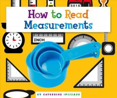 How to read measurements /  By Catherine Ipcizade.