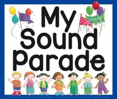 My sound parade /  written by Jane Belk Moncure ; illustrated by Rebecca Thornburgh.