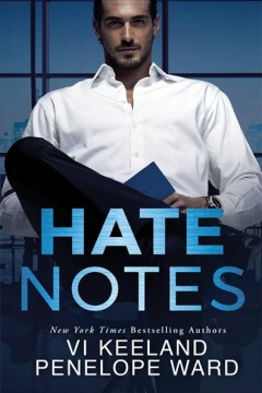 Hate notes /  Vi Keeland ; Penelope Ward.