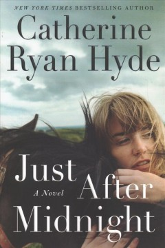 Just after midnight : a novel / Catherine Ryan Hyde.