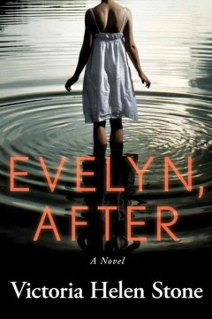 Evelyn, after : a novel / Victoria Helen Stone.