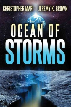 Ocean of storms /  Christopher Mari, Jeremy K. Brown. - Christopher Mari, Jeremy K. Brown.