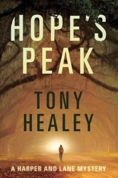 Hope's Peak : a Harper and Lane mystery / Tony Healey.