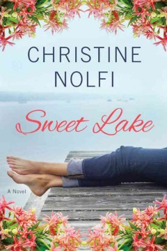 Sweet Lake : a novel / Christine Nolfi. - Christine Nolfi.