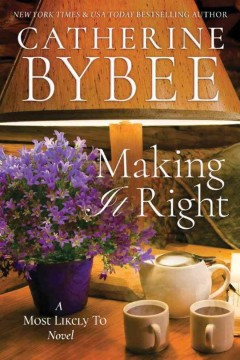 Making it right /  Catherine Bybee.