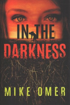 In the darkness /  Mike Omer. - Mike Omer.
