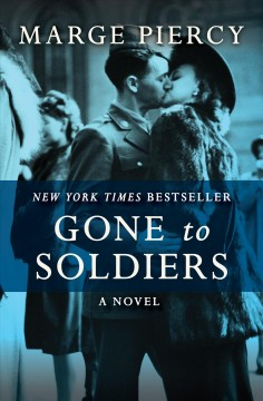 Gone to Soldiers: A Novel.