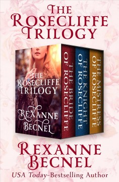 The Rosecliffe Trilogy /  Rexanne Becnel.