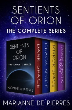 The sentients of Orion : the complete series / Marianne de Pierres.