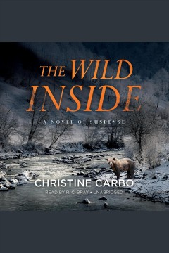 The wild inside : a novel of suspense / Christine Carbo.